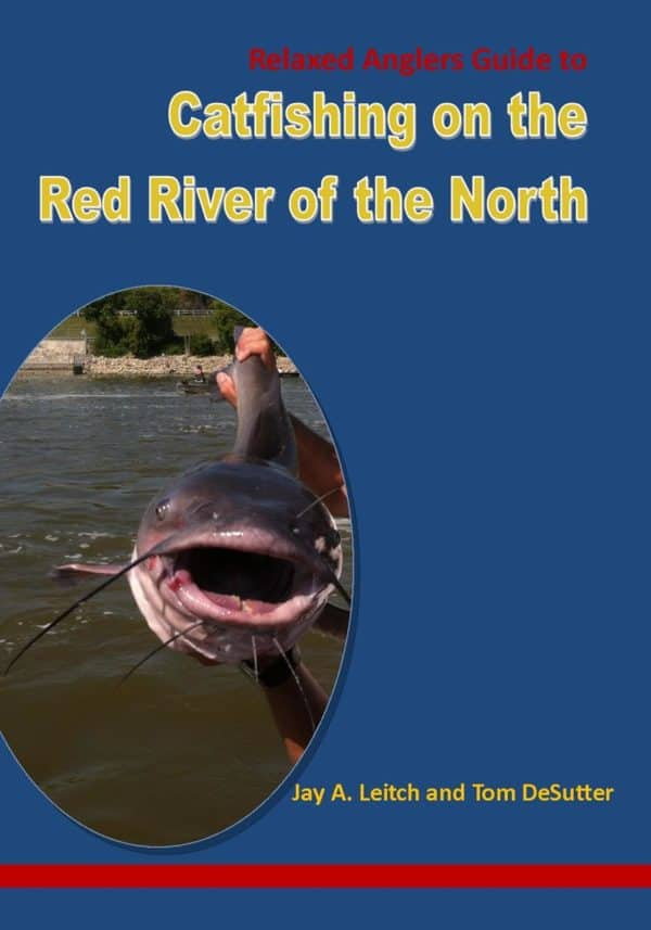 relaxed anglers guide to catfishing on the red river of the north